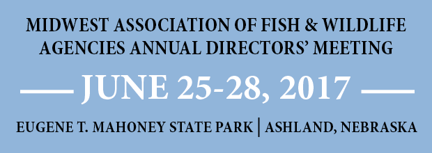 Midwest Association of Fish & Wildlife Agencies Annual Directors' Meeting
